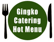 Gingko Catering Hot Items